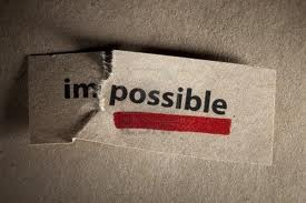 "There is no such word as impossible.  Just ""I'm possible.""  KNOW it!"